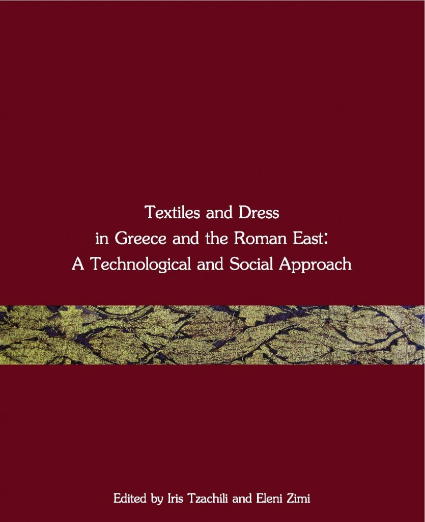 Textiles and Dress in Greece and the Roman East: A Technological and Social Approach